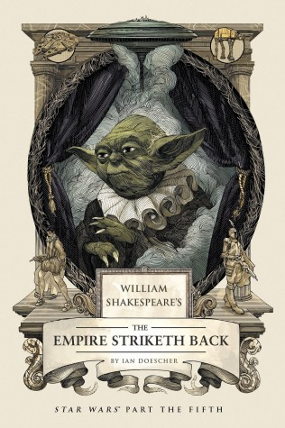 'William Shakespeare's The Empire Striketh Back' By Ian Doescher