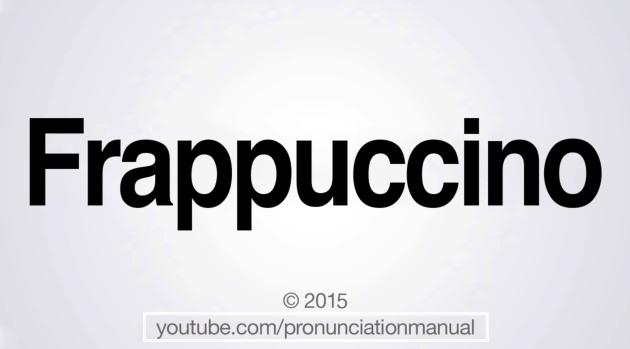How do you really pronounce frappuccino?